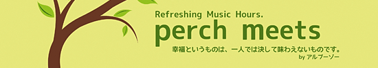 2013年10月12日(土)@COTAN「perch meets」